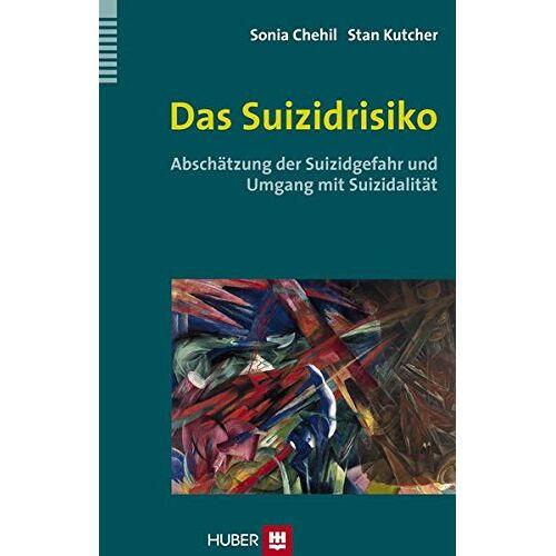 Sonia Chehil - Das Suizidrisiko: Abschätzung der Suizidgefahr und Umgang mit Suizidalität - Preis vom 20.10.2020 04:55:35 h