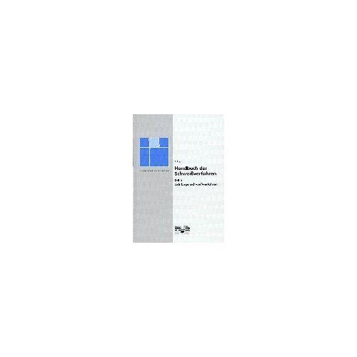 Robert Killing - Handbuch der Schweissverfahren: Handbuch der Schweißverfahren, Tl.1, Lichtbogenschweißverfahren: TEIL I - Preis vom 14.04.2021 04:53:30 h