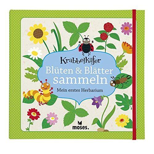 Anke Küpper - Blüten & Blätter sammeln: Mein erstes Herbarium (Krabbelkäfer) - Preis vom 20.11.2020 05:59:10 h