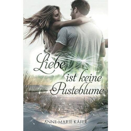 Anne-Marie Käfer - Liebe ist keine Pusteblume - Preis vom 24.02.2021 06:00:20 h