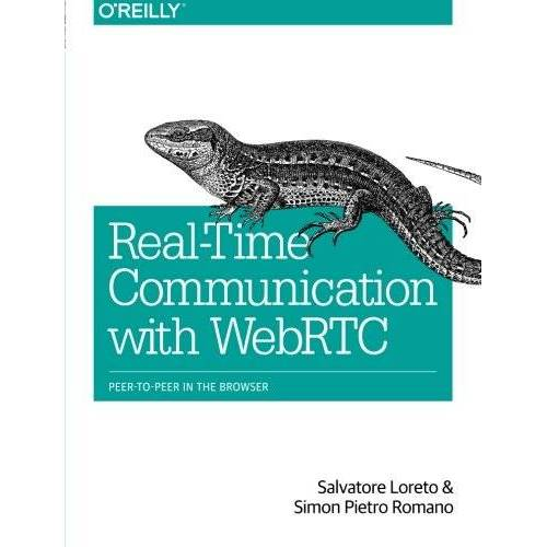 Salvatore Loreto - Real-Time Communication with WebRTC: Peer-to-Peer in the Browser - Preis vom 18.04.2021 04:52:10 h