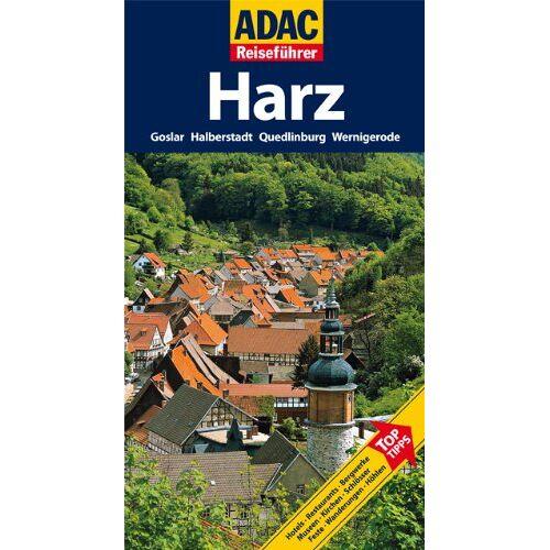 Axel Pinck - ADAC Reiseführer Harz: Goslar, Halberstadt, Quedlinburg, Wernigerode: TopTipps. Goslar, Halberstadt, Quedlinburg, Wernigerode - Preis vom 17.07.2019 05:54:38 h