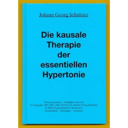 Schnitzer, Johann G - Die kausale Therapie der essentiellen Hypertonie - Preis vom 29.10.2020 05:58:25 h
