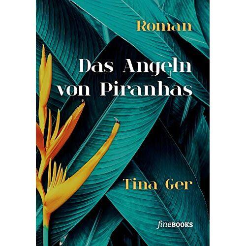 Tina Ger - Das Angeln von Piranhas - Preis vom 23.02.2021 06:05:19 h