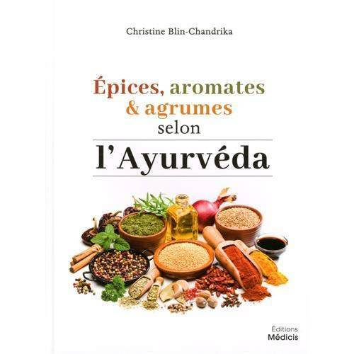 Blin-Chandrika Christine - Epices Aromates et Agrumes Selon l'Ayurveda Adapte a l'Occident - Preis vom 21.10.2020 04:49:09 h