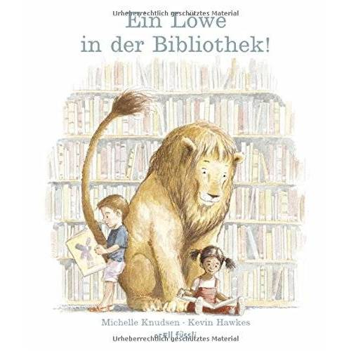 Michelle Knudsen - Ein Löwe in der Bibliothek! - Preis vom 12.05.2021 04:50:50 h