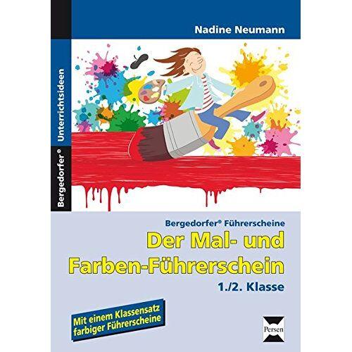 Nadine Neumann - Der Mal- und Farben-Führerschein: 1. und 2. Klasse (Bergedorfer® Führerscheine) - Preis vom 15.05.2021 04:43:31 h