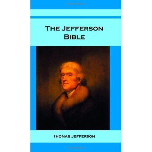Thomas Jefferson - The Jefferson Bible - Preis vom 21.10.2020 04:49:09 h