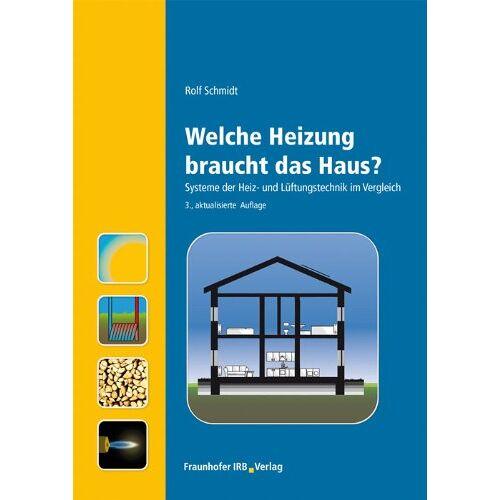 Rolf Schmidt - Welche Heizung braucht das Haus?. - Preis vom 27.02.2021 06:04:24 h