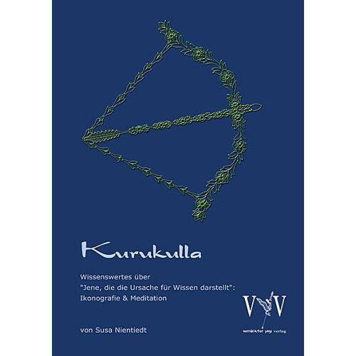 Susa Nientiedt - Kurukulla - Wissenswertes über Jene, die die Ursache für Wissen darstellt; Ikonografie und Meditation - Preis vom 07.05.2021 04:52:30 h