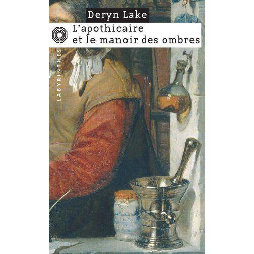 Deryn Lake - L'Apothicaire Et Le Manoir Des Ombres - Preis vom 21.10.2020 04:49:09 h