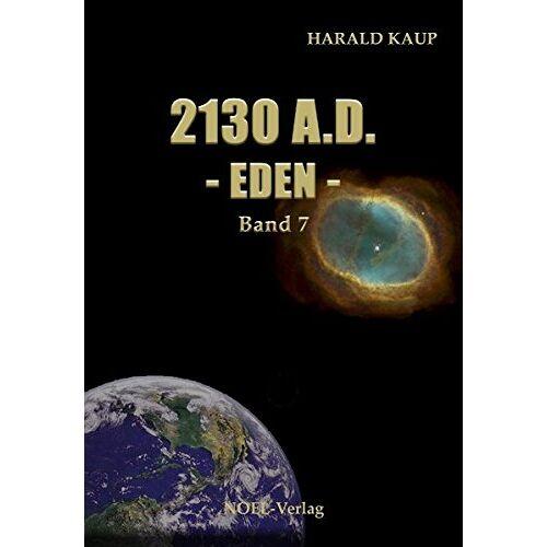 Harald Kaup - 2130 A.D. - Eden -: Band 7 (Neuland Saga) - Preis vom 18.10.2019 05:04:48 h
