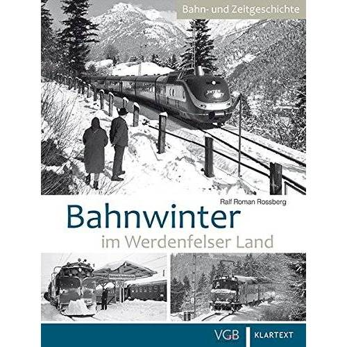 Rossberg, Ralf Roman - Bahnwinter im Werdenfelser Land - Preis vom 08.04.2021 04:50:19 h