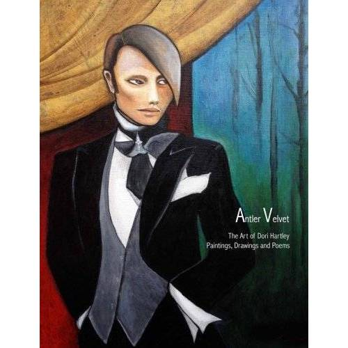 Dori Hartley - Antler Velvet: The Art of Dori Hartley - Preis vom 07.03.2021 06:00:26 h