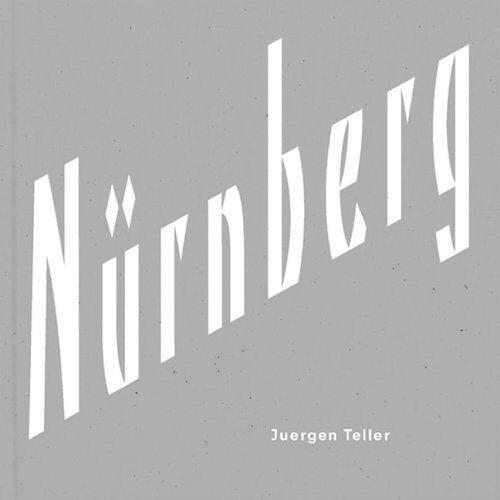 Juergen Teller - Nürnberg: Nurnberg - Preis vom 20.10.2020 04:55:35 h