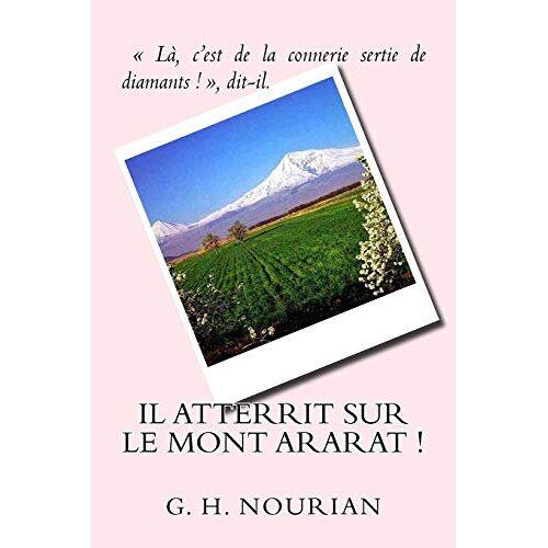 Nourian, G. H. - Il atterrit sur le mont Ararat ! - Preis vom 16.05.2021 04:43:40 h