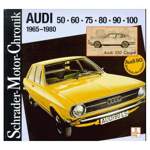 Halwart Schrader - Schrader Motor-Chronik, Audi 50, 60, 75, 80, 90, 100 - Preis vom 27.02.2021 06:04:24 h