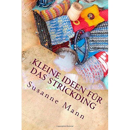 Susanne Mann - Kleine Ideen für das Strickding - Preis vom 21.10.2020 04:49:09 h