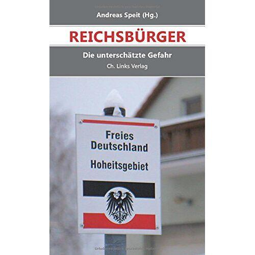 Andreas Speit (Hg.) - Reichsbürger: Die unterschätzte Gefahr - Preis vom 05.09.2020 04:49:05 h