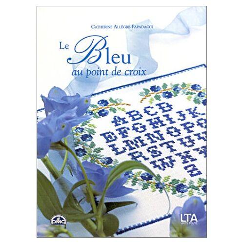 Catherine Allègre-Papadacci - Le bleu au point de croix - Preis vom 06.05.2021 04:54:26 h