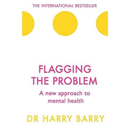 Barry, Dr Harry - Flagging the Problem: A new approach to mental health (The Flag Series, Band 4) - Preis vom 12.04.2021 04:50:28 h