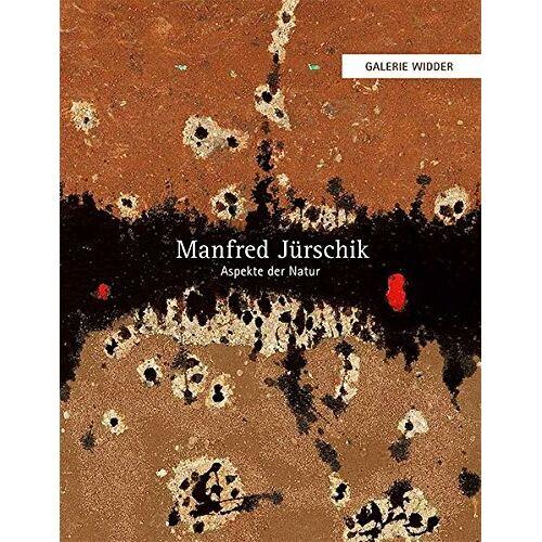 Manfred Jürschik - Manfred Jürschik – Aspekte der Natur - Preis vom 20.10.2020 04:55:35 h