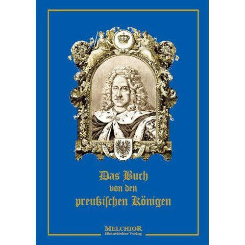 Bernhard Rogge - Das Buch von den preussischen Königen - Preis vom 24.02.2021 06:00:20 h