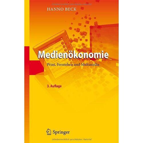 Hanno Beck - Medienökonomie: Print, Fernsehen und Multimedia (German Edition) - Preis vom 04.09.2020 04:54:27 h