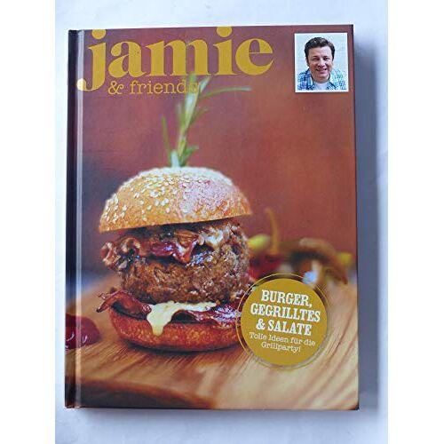 Jamie Oliver - jamie & Friends, Burger Gegrilltes & Salate - Preis vom 04.09.2020 04:54:27 h