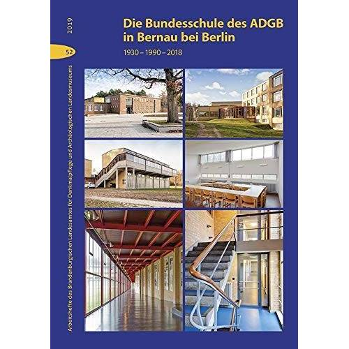 Brandenburgisches Landesamt fü - Die Bundesschule des ADGB in Bernau bei Berlin: 1930 - 1990 - 2018 - Preis vom 13.04.2021 04:49:48 h