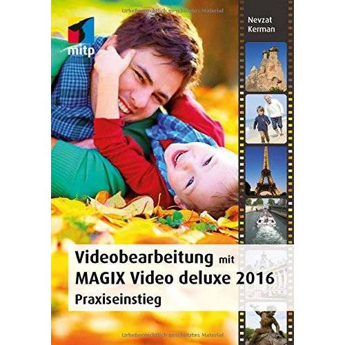 Nevzat Kerman - Videobearbeitung mit MAGIX Video Deluxe 2016 (mitp Grafik) - Preis vom 05.10.2020 04:48:24 h