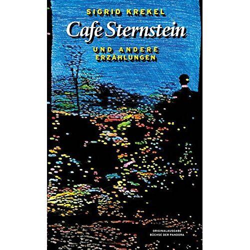 Sigrid Krekel - Cafe Sternstein: und andere Erzählungen - Preis vom 20.10.2020 04:55:35 h