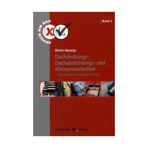 Dieter Ansorge - Pfusch am Bau, Band 2: Dachdeckungs-, Dachabdichtungs- und Klempnerarbeiten - Preis vom 24.01.2021 06:07:55 h