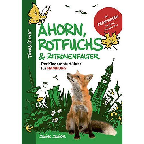 Thomas Schmidt - Ahorn, Rotfuchs & Zitronenfalter: Der Kindernaturführer für Hamburg - Preis vom 13.05.2021 04:51:36 h