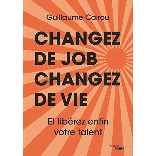 - Changez de job, changez de vie - Preis vom 03.09.2020 04:54:11 h