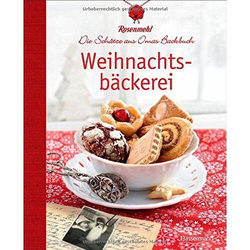 Rosenmehl - Weihnachtsbäckerei: Die Schätze aus Omas Backbuch - Preis vom 07.09.2020 04:53:03 h