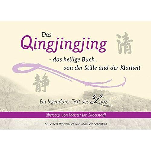 Jan Silberstorff - Das Qingjingjing: Das heilige Buch von der Stille und der Klarheit - Preis vom 05.09.2020 04:49:05 h
