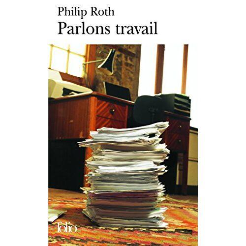 Philip Roth - Parlons Travail (Folio) - Preis vom 07.05.2021 04:52:30 h