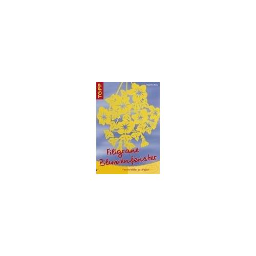 Angelika Kipp - Filigrane Blumenfenster: Fensterbilder aus Papier - Preis vom 13.04.2021 04:49:48 h