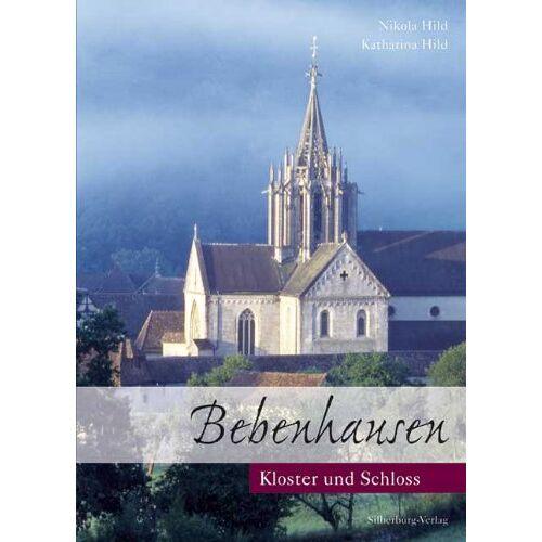 Nikola Hild - Bebenhausen: Kloster und Schloss - Preis vom 18.04.2021 04:52:10 h