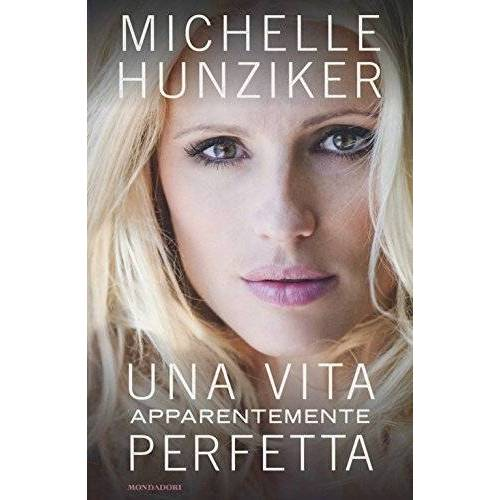 Michelle Hunziker - Una vita apparentemente perfetta - Preis vom 06.05.2021 04:54:26 h