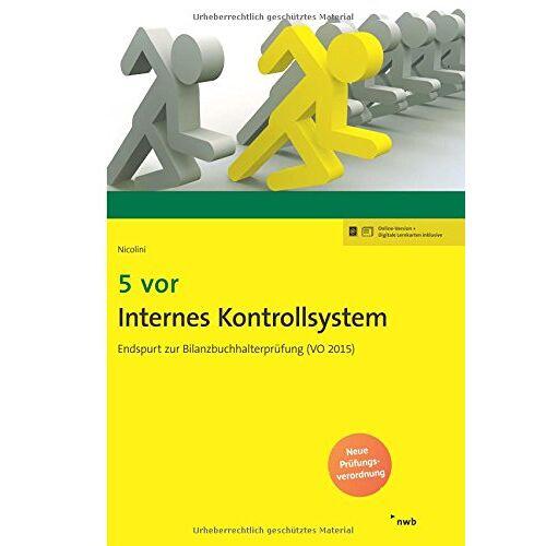 Nicolini, Hans J. - 5 vor Internes Kontrollsystem: Endspurt zur Bilanzbuchhalterprüfung (VO 2015) (NWB Bilanzbuchhalter) - Preis vom 20.10.2020 04:55:35 h