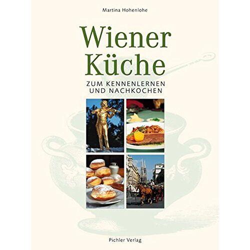 Martina Hohenlohe - Wiener Küche: Zum Kennenlernen und Nachkochen - Preis vom 31.03.2020 04:56:10 h