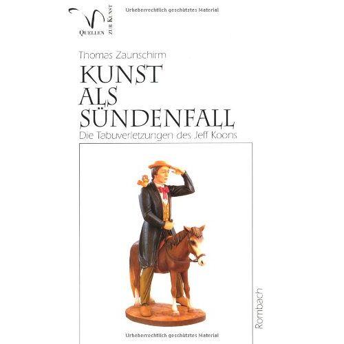 Thomas Zaunschirm - Kunst als Sündenfall (Quellen zur Kunst) - Preis vom 24.02.2021 06:00:20 h