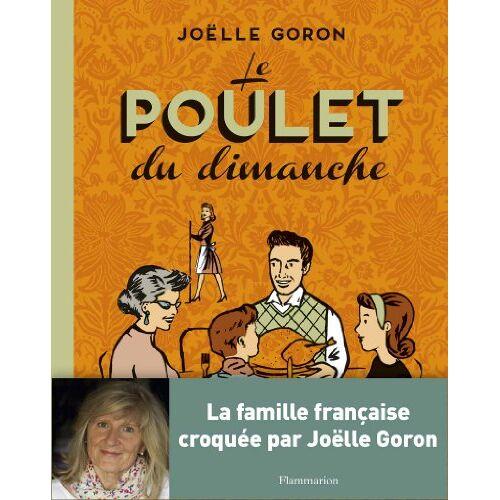 Joëlle Goron - Le poulet du dimanche - Preis vom 07.05.2021 04:52:30 h