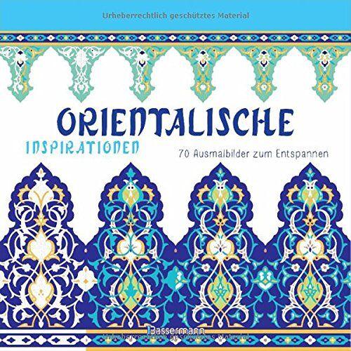 - Orientalische Inspirationen: 70 Ausmalbilder zum Entspannen. Ausmalbuch für Erwachsene. - Preis vom 22.01.2020 06:01:29 h
