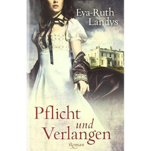 Eva-Ruth Landys - Pflicht und Verlangen - Preis vom 27.02.2021 06:04:24 h
