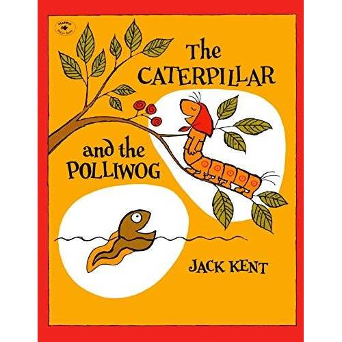 Jack Kent - The Caterpillar and the Polliwog - Preis vom 21.10.2020 04:49:09 h