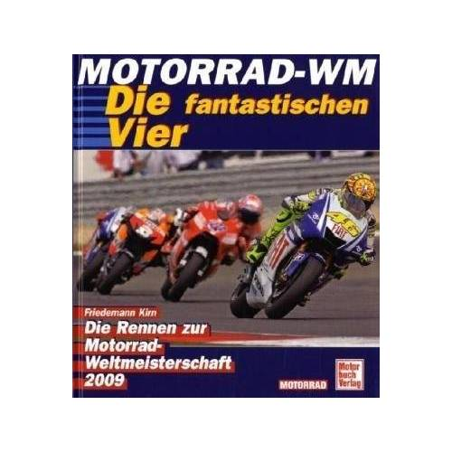 Friedemann Kirn - Motorrad-WM 2009: Die Rennen zur Motorrad WM: Die Rennen zur Motorrad-WM 2009 - Preis vom 09.04.2021 04:50:04 h