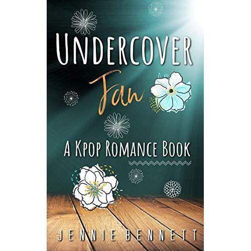 Jennie Bennett - Undercover Fan: A Kpop Romance Book - Preis vom 01.03.2021 06:00:22 h